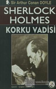 Sherlock Holmes - Korku Vadisi %30 indirimli Sir Arthur Conan Doyle
