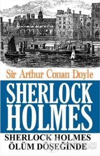 Sherlock Holmes - Ölüm Döşeğinde
