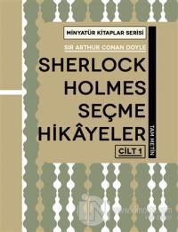 Sherlock Holmes Seçme Hikayeler Cilt 1 - Minyatür Kitaplar Serisi (Ciltli)
