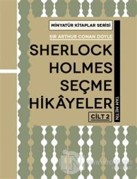 Sherlock Holmes Seçme Hikayeler Cilt 2 - Minyatür Kitaplar Serisi (Cil