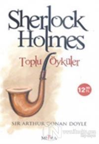 Sherlock Holmes - Toplu Öyküler