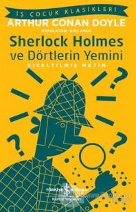 Sherlock Holmes ve Dörtlerin Yemini (Kısaltılmış Metin) Sir Arthur Con