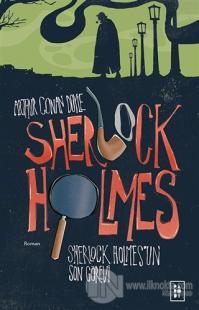 Sherlock Holmes'un Son Görevi - Sherlock Holmes 4