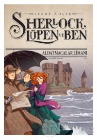 Sherlock Lüpen ve Ben - Aldatmacalar Limanı (Ciltli)