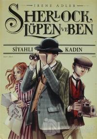 Sherlock, Lüpen ve Ben - Siyahlı Kadın 1. Kitap (Ciltli)