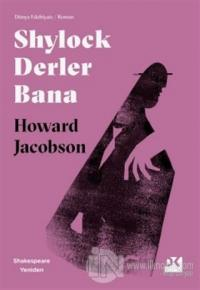 Shylock Derler Bana - Shakespeare Yeniden Howard Jacobson