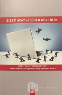 Siber Uzay ve Siber Güvenlik