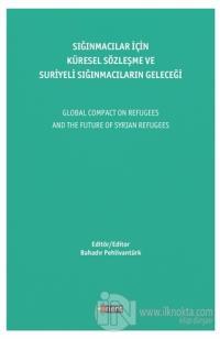 Sığınmacılar İçin Küresel Sözleşme Ve Suriyeli Sığınmacıların Geleceği