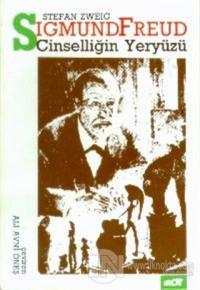 Sigmund Freud: Cinselliğin Yeryüzü Biyografi ve Freud'tan Seçmeler