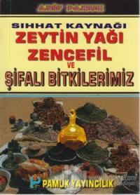 Sıhhat Kaynağı Zeytin Yağı Zencefil ve Şifalı Bitkilerimiz (Bitki-020 / P15)