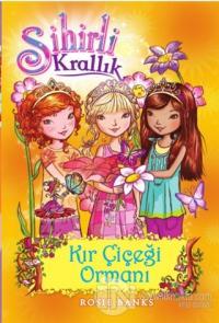 Sihirli Krallık - 13 : Kır Çiçeği Ormanı