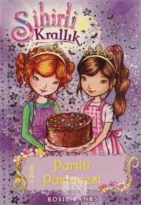 Sihirli Krallık 8. Kitap: Parıltı Pastanesi