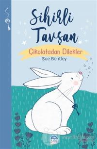 Sihirli Tavşan - Sihirli Hayvanlar Sue Bentley