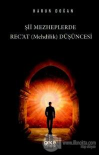 Şii Mezheplerde Rec'at (Mehdilik) Düşüncesi Harun Doğan