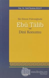 Şii-Sunni Polemiğinde Ebu Talib ve Dini Konumu %25 indirimli Halil İbr