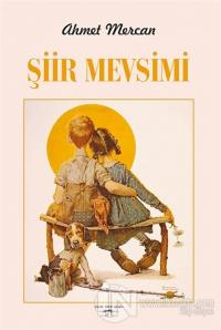 Şiir Mevsimi Ahmet Mercan