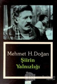 Şiirin Yalnızlığı %25 indirimli Mehmet H. Doğan