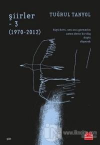 Şiirler - 3 (1970-2012)