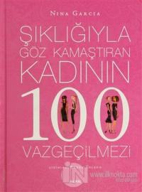 Şıklığıyla Göz Kamaştıran Kadının 100 Vazgeçilmezi (Ciltli)