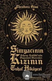 Simyacının Kızının Tuhaf Hikayesi Theodora Goss