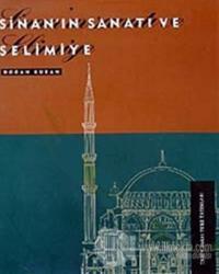 Sinan'ın Sanatı ve Selimiye (Ciltli)
