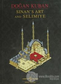 Sinan's Art and Selimiye (Ciltli)