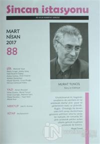 Sincan İstasyonu Edebiyat Dergisi Sayı : 88 Mart - Nisan 2017