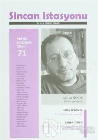 Sincan İstasyonu İki Aylık Edebiyat Dergisi Sayı: 71 Mayıs - Haziran 2