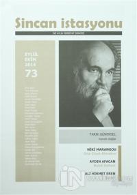 Sincan İstasyonu İki Aylık Edebiyat Dergisi Sayı : 73 Eylül - Ekim
