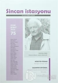 Sincan İstasyonu İki Aylık Edebiyat Dergisi Sayı : 75 Ocak - Şubat 2015