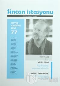 Sincan İstasyonu İki Aylık Edebiyat Dergisi Sayı: 77 Mayıs - Haziran 2015