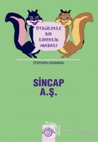 Sincap A.Ş. Öykülerle Bir Liderlik Masalı
