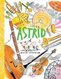 Sinek Astrid - Müziği Keşfediyor (Ciltli)