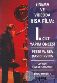 Sinema ve Videoda Kısa Film 1. Kitap Yapım Öncesi