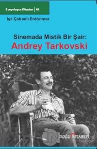 Sinemada Mistik Bir Şair: Andrey Tarkovski