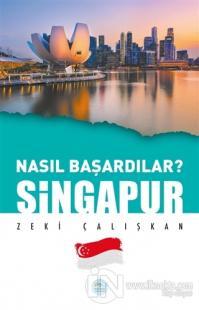Singapur - Nasıl Başardılar?