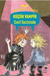 Sınıf Gezisinde - Küçük Vampir %15 indirimli Angela Sommer-Bodenburg