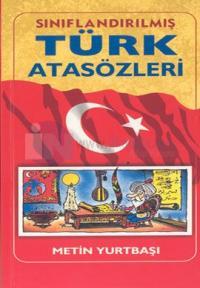 Sınıflandırılmış Türk Atasözleri