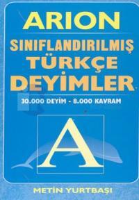 Sınıflandırılmış Türkçe Deyimler 30.000 Deyim-8.000 Kavram