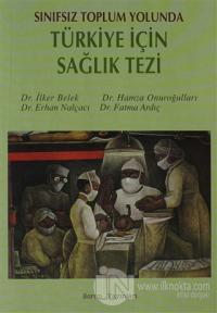 Sınıfsız Toplum Yolunda Türkiye İçin Sağlık Tezi