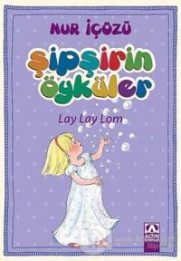 Şipşirin Öyküler : Lay Lay Lom