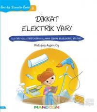 Sıra Dışı Durumlar Serisi 3 - Dikkat Elektrik Var!