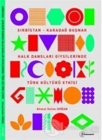 Sırbistan - Karadağ Boşnak Halk Dansları Giysilerinde Türk Kültürü Etk