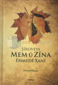 Şiroveya Mem ü Zina Ehmede Xani (Ahmed-i Hani)