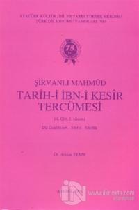 Şirvanlı Mahmud / Tarih-i İbn-i Kesir Tercümesi 4. Cilt 1. Kısım