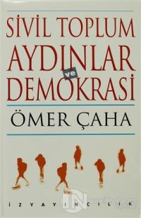 Sivil Toplum Aydınlar ve Demokrasi (Ciltli)