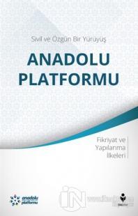 Sivil ve Özgün Bir Yürüyüş: Anadolu Platformu