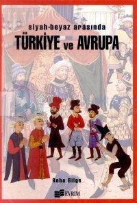 Siyah-Beyaz ArasındaTürkiye ve Avrupa