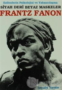 Siyah Deri Beyaz Maskeler Frantz Fanon