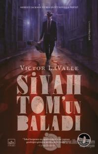 Siyah Tom'un Baladı Victor LaValle